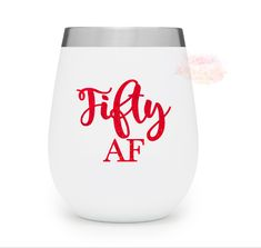 Excited to share this item from my #etsy shop: 50th Birthday Gifts for Women, 50th Birthday Gift, Fifty AF, 50th Birthday Wine Glass Decal, 50 AF, Fiftieth Birthday, 50th Birthday for Her 50th Birthday Gifts For Woman, Fifty Birthday, Birthday Presents, Fiftieth Birthday, Wine Glass Decals, Yeti Cup, Wine Tumblers, Gifts For Women, Etsy Shop