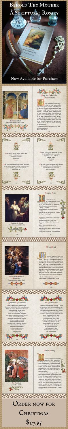 Behold Thy Mother, a 316 page hardcover Scriptural Rosary book, is steeped in beauty and tradition with sacred art, quotes from the Church fathers, saints and esteemed Catholic theologians, and a side by side English/Latin translation of the Scripture verses.