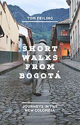 Tom Feiling - Short Walks from Bogotá