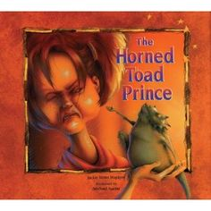 The Horned Toad Prince.  A great book for teaching twisted fairy tales.  Other books are listed.
