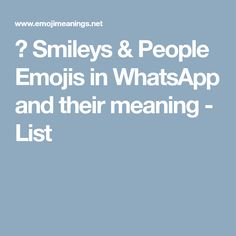 😊 Smileys & People Emojis in WhatsApp and their meaning - List