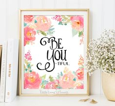 Wall art nursery decor Be You print Watercolor print Typographic art be-you-tiful Wall Decor Typography Poster printable nursery ART 3-3 by LittleEmmasFlowers on Etsy https://www.etsy.com/listing/230348528/wall-art-nursery-decor-be-you-print