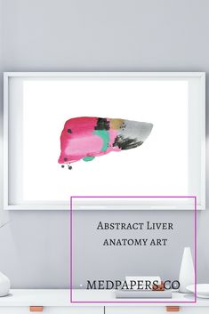 A print based on the mix media painting of the liver. A surgeon wall art addition.