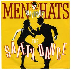 The Safety Dance b/w Security, Men Without Hats, Statik Records/UK (1982)