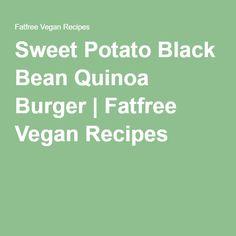 Sweet Potato Black Bean Quinoa Burger | Fatfree Vegan Recipes