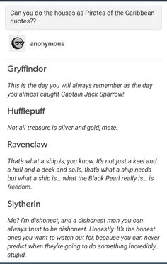 Hogwarts houses as pirates of the Caribbean quotes Harry Potter Universal, Harry Potter Fandom, Harry Potter Memes, Harry Potter House Descriptions, Harry Potter Crossover, Will Turner, Fandoms, Yer A Wizard Harry, Captain Jack Sparrow