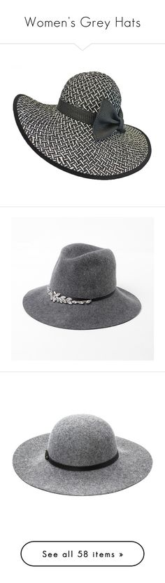 """""""Women's Grey Hats"""" by eternalfeatherfilm on Polyvore featuring accessories, hats, floppy, wide brim floppy hat, brimmed hat, floppy hats, straw hat, black and white wide brim hat, rhinestone hats and felt fedora"""