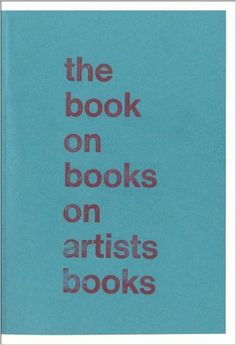 The Book on books on artists books / Arnaud Desjardin Edición[2nd expanded ed.] London : The Everyday Press, cop. 2013