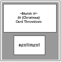 #12 Dec. 2012.  52 {Christmas} Card Throwdown: Sketches Archive