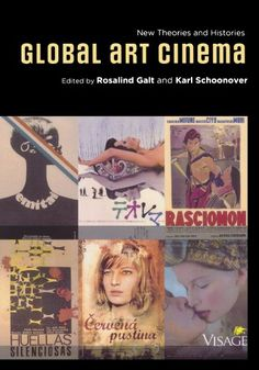 """Global Art Cinema: New Theories and Histories,"" ed. Karl Schoonover and Rosalind Galt (Oxford UP, 2010). I published an early draft of a chapter from my art-cinema book, ""Theorizing Art Cinemas"" (UT Press, 2013), in this anthology."