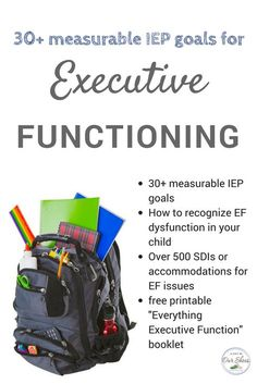30+ measurable IEP goals that address Executive Functioning deficits, includes list of SDIs and accommodations, apps, printable EF booklet and more.