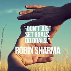 Don t just set goals. Do goals.