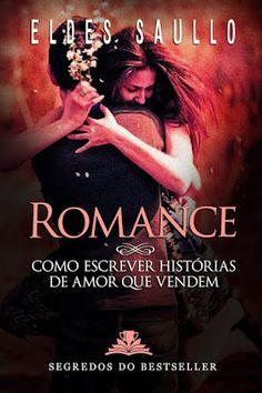 LIVROS DE ROMANCE : Eldes Saulo - Como escrever histórias de amor que ...