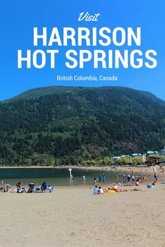 Visit Harrison Hot Springs Resort and Spa for a Weekend Getaway in Beautiful British Columbia, Canada. Mom's weekend, or family trip, there is something for everyone at Harrison Hot Springs!