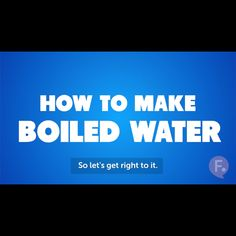Cooking Basics: How to Make Boiled Water