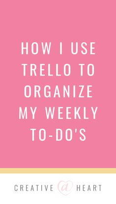 How I Use Trello to Organize My Weekly To-Do's – Creative at Heart – Tips For The Best Organizations Creative Business, Business Tips, Online Business, Trello Templates, Marketing Conferences, Time Management Tips, Project Management, Business Organization, Hacks