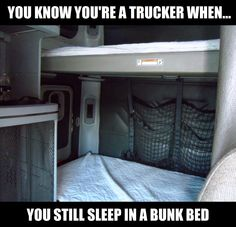 You know you're a trucker if... you still sleep in a bunk bed. #Truckers