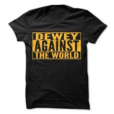 DEWEY Against The World - Cool Shirt ! - #zip up hoodies #transesophageal echo. GET YOURS => https://www.sunfrog.com/Hunting/DEWEY-Against-The-World--Cool-Shirt-.html?id=60505