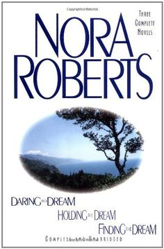 Daring to Dream /  Holding the Dream /  Finding the Dream (Dream Trilogy) by Nora Roberts, http://www.amazon.com/dp/0399144803/ref=cm_sw_r_pi_dp_PiC0qb1JBPHHX