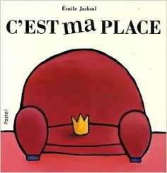 C'EST ma PLACE   Emile JADOUL   Editions Pastel pour L'Ecole des Loisirs, septembre 2009.   Dès 2 ans.   Notions abordées : animaux domestiques, histoire sans paroles, propriété, humour.