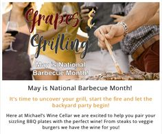 It's time to uncover your grill, start the fire and let the backyard party begin!  Here at Michael's Wine Cellar we are excited to help you pair your sizzling BBQ plates with the perfect wine! From steaks to veggie burgers we have the wine for you!