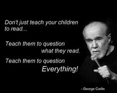 Google Image Result for http://www.nedhardy.com/wp-content/uploads/images/2012/august/george_carlin/george_carlin_quotes_4.jpg