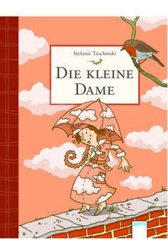 Für Jungs und Mädchen. Für Klein und Groß. Zum Vorlesen und selbst lesen! Unser Buchtipp für Sechs- bis Achtjährige: Die kleine Dame.