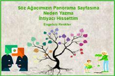 Engelsiz Renkler:Söz Ağacımızın Panorama Sayfasını Neden Yazma İhtiyacı Hissettim