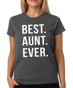 Loving this Dark Heather 'Best. Aunt. Ever.' Crewneck Tee on #zulily! #zulilyfinds