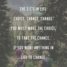 "22 Quotes About True Wisdom ""The 3 c's in life, choice, chance, change"" quotes and inspirational sayings Dream Quotes, Quotes To Live By, Quotes On Goals, Quotes On Motivation, Motivation Inspiration, Daily Motivation, Fitness Motivation, Islamic Quotes, Favorite Quotes"