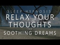Sleep Hypnosis Thought Relaxation for Soothing Dreams (Guided Meditation Over-Thinking Anxiety) Meditation Music, Mindfulness Meditation, Guided Meditation, Over Thinking Anxiety, Hypnosis For Anxiety, Guided Relaxation, Meditation For Beginners, Lucid Dreaming