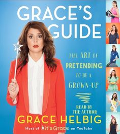 Grace's Guide, a funny read on stuff every adult has to deal with, like making friends and decorating your first apartment. | 31 Books That'll Teach You How To Be An Adult