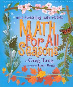 Math For All Seasons: Mind-Stretching Math Riddles by Gregory Tang, Greg Tang 0439210429 9780439210423 Math Literature, Math Books, Teaching Activities, Teaching Math, Teaching Addition, File Folder Games, Maths Puzzles, Kindergarten Math, Math Literacy