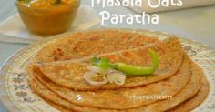 Oats Masala Paratha / Oats Recipes / Easy Paratha Recipes, oats masala paratha, masala paratha, paratha recipes, dinner recipes, paratha, oats, breakfast recipes, lunch recipes, step by step recipe, lacha paratha, masala, indian paratha recipes
