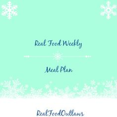 Real Food Weekly Meal Plan 12-9