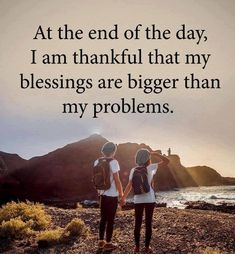 At The End Of The Day, I Am Thankful That My Blessings Are Bigger Than My Problems