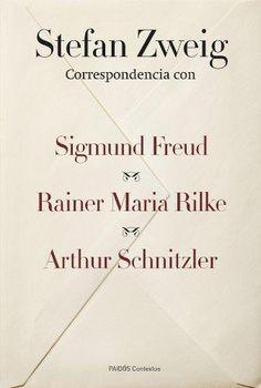 ZWEIG - Correspondencia con Sigmund Freud, Rainer Maria Rilke y Arthur Schnitzler -