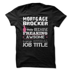 Awesome Mortgage Brocker Shirts - #gift card #appreciation gift. OBTAIN => https://www.sunfrog.com/Funny/Awesome-Mortgage-Brockers-Shirts.html?68278