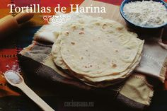 Tortillas de Harina on Cocina Sana