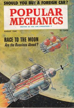 August 1959 Popular Mechanics Magazine Race to the Moon Brasilia Brazil Science Magazine, Cool Magazine, Magazine Covers, Classic Sci Fi, Space Race, Futuristic Art, Expedition Vehicle, Popular Mechanics, Vintage Magazines