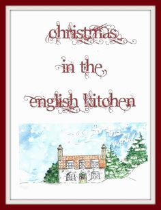 The English Kitchen: COOKBOOKLETS! Wonderful, Homey recipes that blend both North American and English cooking styles together.