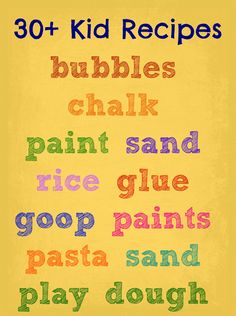 Kid recipes for paint, play dough, goop, etc