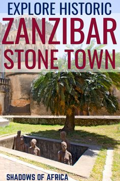 Exploring Historic Stone Town - A Guide - Travel to Africa