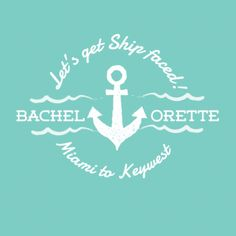 Let's Get Ship Faced, Miami to Key West, Bachelorette party T-Shirts.  Available at Tiny Little Monster. Bachelorette Cruise, Nautical Bachelorette, Nautical Bridal Showers, Bachelorette Party Shirts, Bachlorette Party, Bachelorette Ideas, Bridesmaid Shirts, Birthday Stuff, Key West