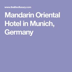 Marvelous Mandarin Oriental Hotel in Munich Germany