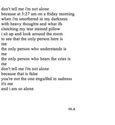 depressed depression sad lonely pain hurt alone broken Scared hurting crying self harm self hate sadness depressing poem darkness morning Afraid tear depressive depressing blog depressing quote depressing tumblr smothered depressing poem depressing thoughts