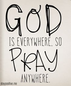 Pray anywhere