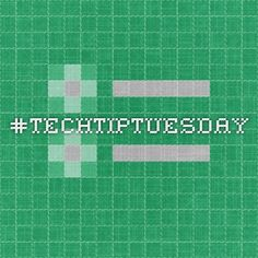 Submit your own #TechTipTuesday via this Google Form