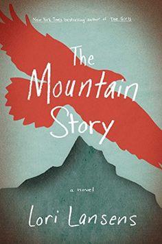 The Mountain Story: A Novel - Kindle edition by Lori Lansens. Literature & Fiction Kindle eBooks @ Amazon.com.