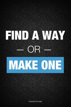 Find a way or make one. #quote #quotes #typography #design #art #print #poster #fitness #sports #gym #motivation #workout #training